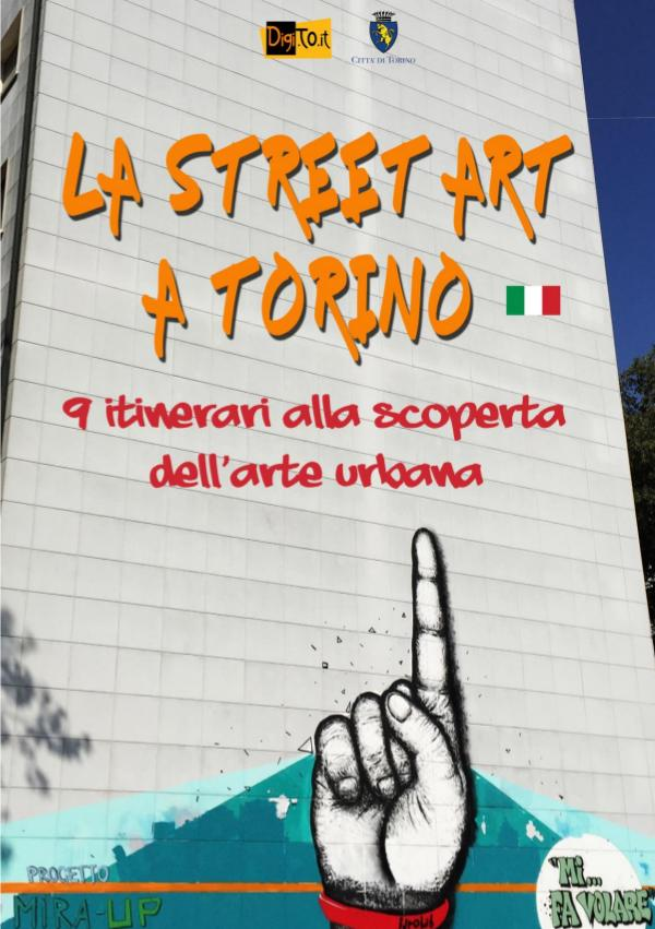La street art a Torino. 9 itinerari alla scoperta dell'arte urbana Versione per PDF_ITA