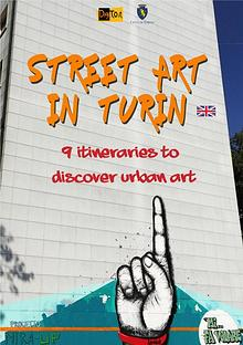 Street art in Turin. 9 itineraries to discover urban art