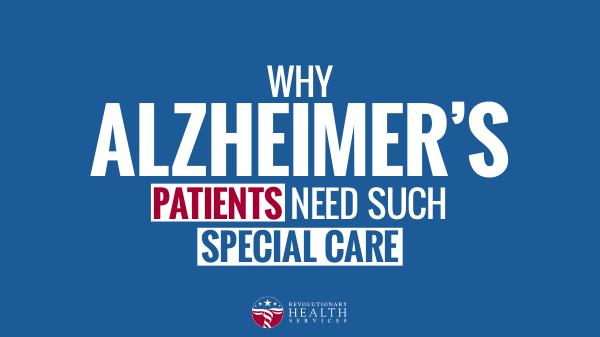 Alzheimer Why Alzheimer's Patients Need Such Special Care