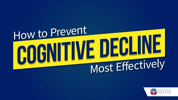 Cognitive How to Prevent Cognitive Decline Most Effectively