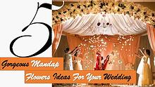 5 Gorgeous Mandap Flowers Ideas For Your Wedding