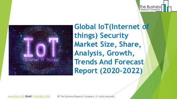 The Business Research Company IoT Security Global Market Report 2020