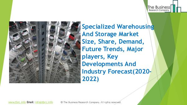 The Business Research Company Specialized Warehousing And Storage Global Market
