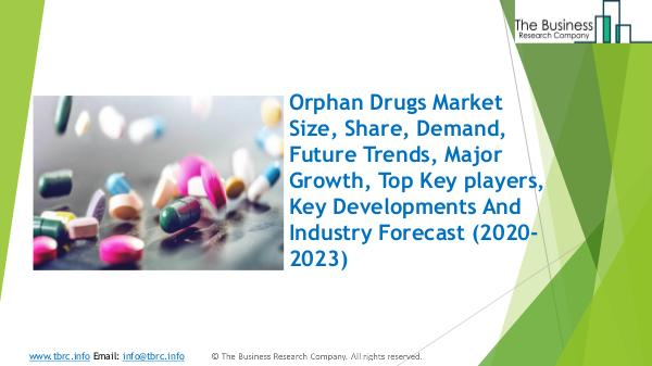 The Business Research Company Orphan Drugs Market Global Report 2020