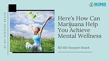 Here's How Can Marijuana Help You Achieve Mental Wellness