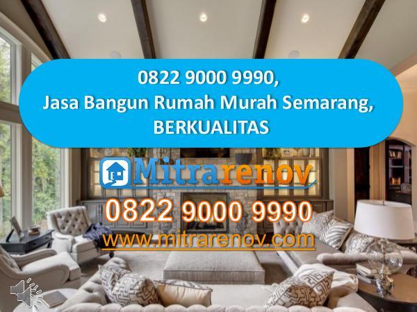 Jasa Bangun Rumah Jakarta, BERGARANSI, 0822 9000 9990 0822 9000 9990, Jasa Bangun Rumah Murah Semarang,