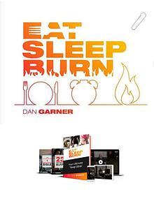 Eat Sleep Burn PDF EBook Free Download | Dan Garner
