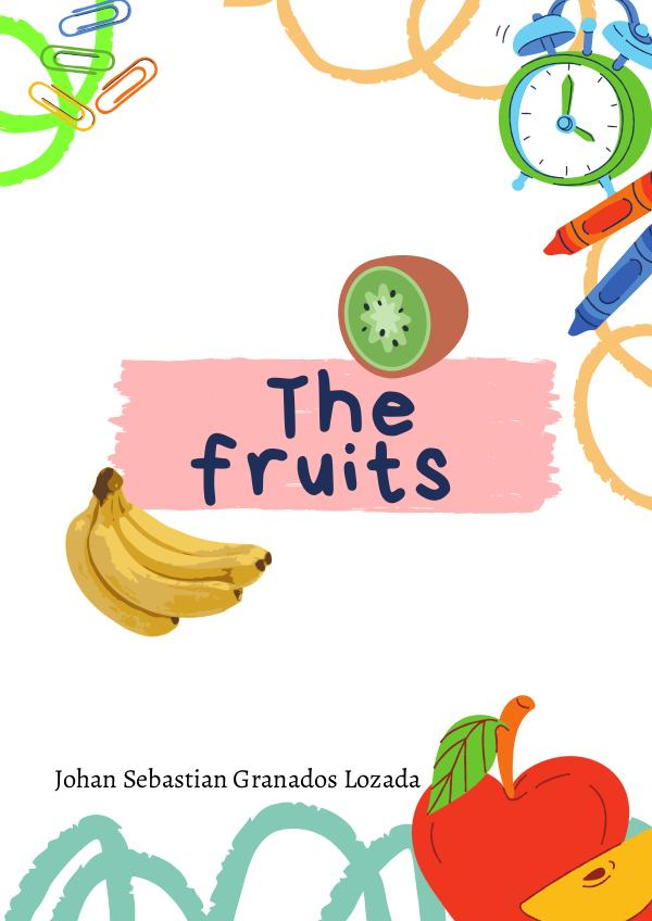 the fruits The fruits Jhoan Granados