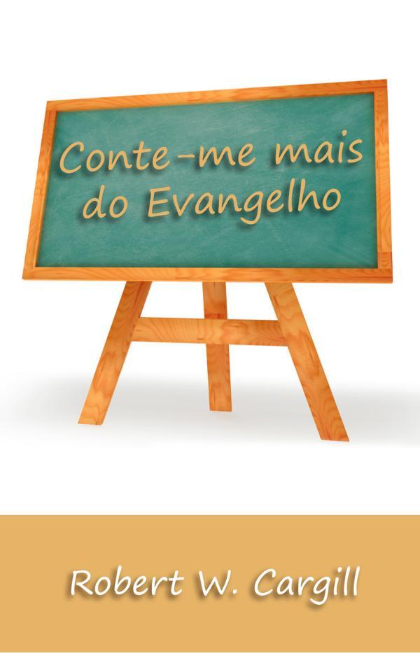 Conte-me mais do evangelho