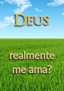 Deus realmente me ama?