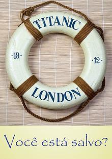 O Titanic - você está salvo?